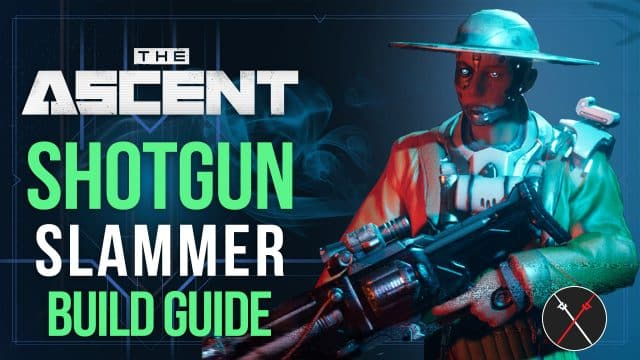 Guide to Shotgun Slammer Builds by The Ascent