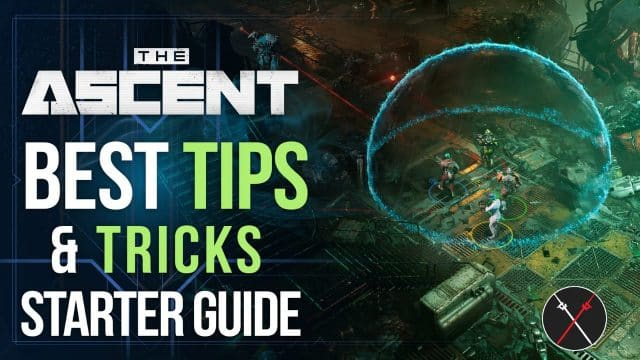 The Ascent Tips and Tricks Guide: 10 Essential Things Every Player Should Know